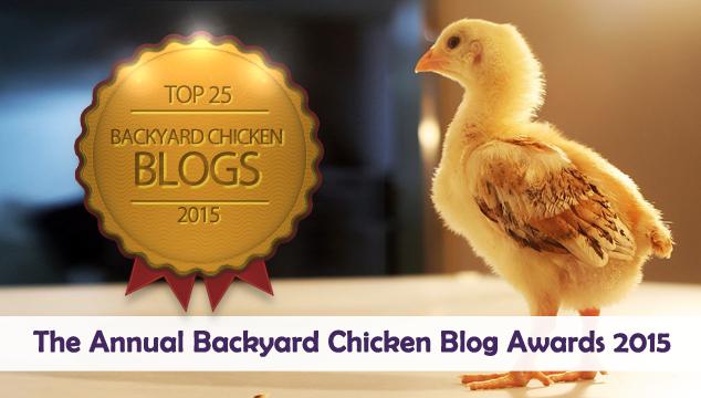 The Annual Backyard Chicken Blog Awards 2015