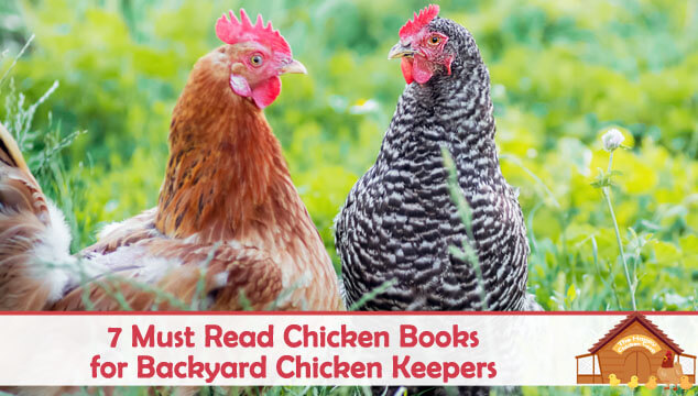 7 Must Read Chicken Books for Backyard Chicken Keepers Blog Cover